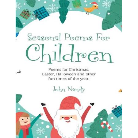 Seasonal Poems for Children: Poems for Christmas, Easter, Halloween and Other Fun Times of the Year. - eBook (Funny Halloween Poems For Adults)