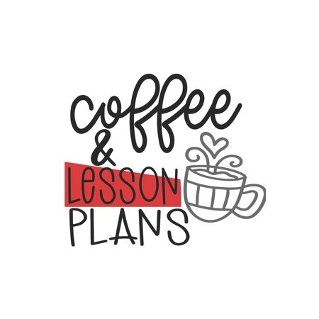 Coffee & Lesson Plans: Special Teacher Notebook to write in - students, teachers, class, school, education, strong mornings (Paperback) ()