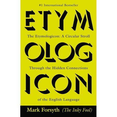 The Etymologicon : A Circular Stroll Through the Hidden Connections of the English - Language Through Music
