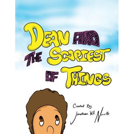 Dean and the Scariest of Things by