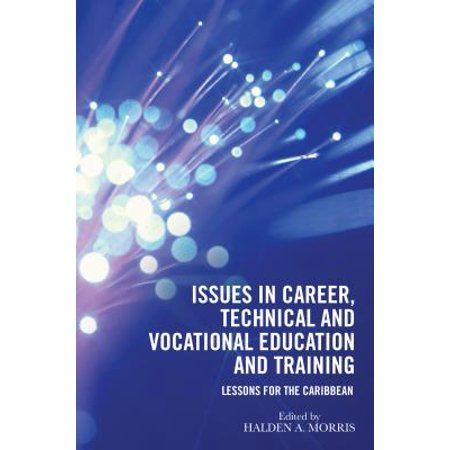 Issues in Career, Technical and Vocational Education and Training - (National Center For Research In Vocational Education)