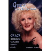 Grace Is Not a Blue-Eyed Blonde : Grace Is the Joyous Unmerited Blessing of God