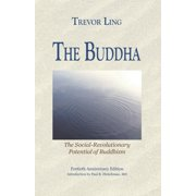 The Buddha : The Social-Revolutionary Potential of Buddhism (Paperback)