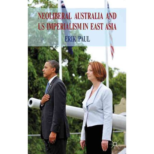 Neoliberal Australia and US Imperialism in East Asia