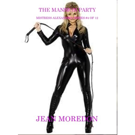 Mistress Alexandria Series #4 of 12: Mansion Party - eBook](Party City Alexandria La)