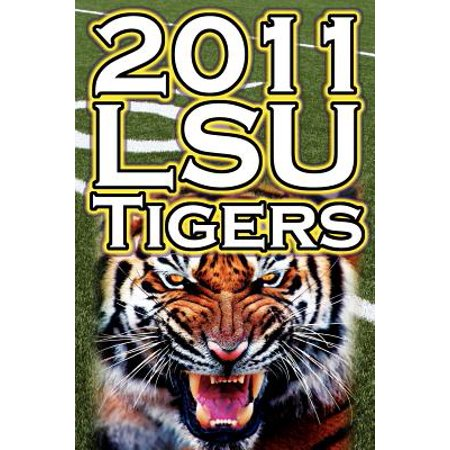 - 2011 - 2012 Lsu Tigers Undefeated SEC Champions, BCS Championship Game, & a College Football Legacy