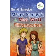 Mister Fantastic & Miss World - Band 3: Flitterwochen - eBook