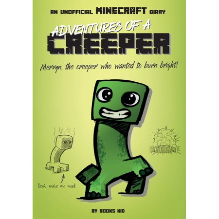 Adventures of a Creeper: An Unofficial Minecraft Diary ()