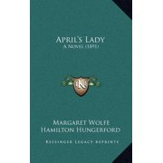 April's Lady : A Novel (1891)