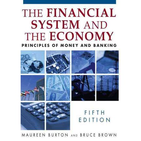 The Financial System And The Economy  Principles Of Money And Banking