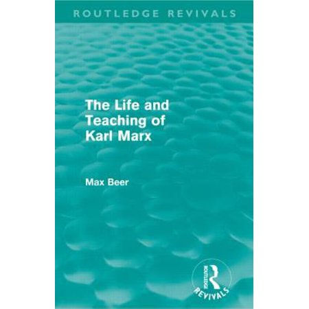 The Life and Teaching of Karl Marx (Routledge Revivals) Paperback