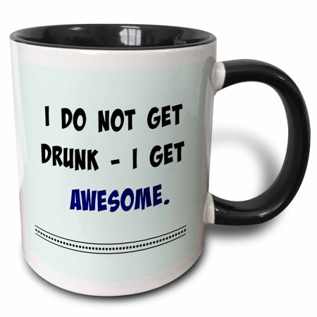 3dRose I do not get drunk I get awesome. Popular saying - Two Tone Black Mug, 11-ounce - Awesome Halloween Sayings