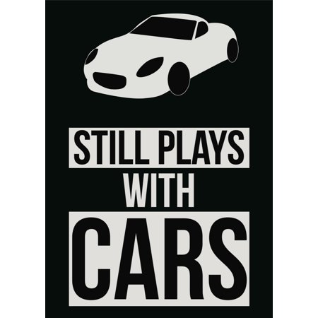 Still Plays With Cars Mechanic Poster Car Picture Tools Wall Decal Sign - Aluminum Metal