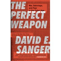 The Perfect Weapon : War, Sabotage, and Fear in the Cyber Age (Paperback)