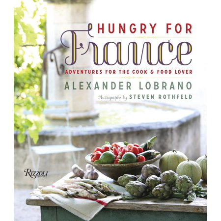 Hungry for France : Adventures for the Cook & Food