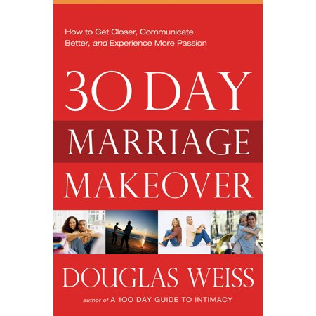 30-Day Marriage Makeover : How to Get Closer, Communicate Better, and Experience more Passion in your Relationship by Next Month - M To F Makeover