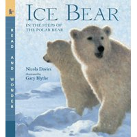 Ice Bear : Read and Wonder: In the Steps of the Polar Bear
