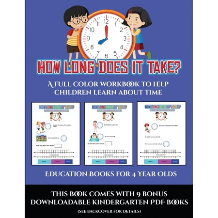 Education Books for 4 Year Olds (How long does it take?) : A full color workbook to help children learn about (At The Community Education Program Sandra Learns)