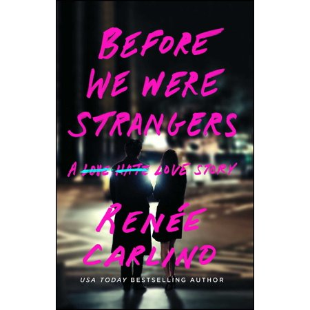 Before We Were Strangers : A Love Story