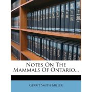 Notes on the Mammals of Ontario...