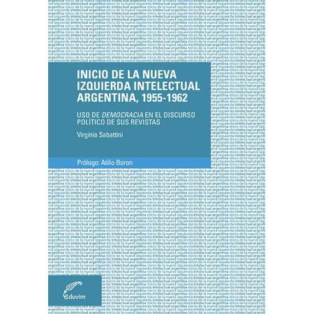 Inicio de la nueva izquierda intelectual argentina, 1955-1962 - eBook (El Inicio De Halloween)