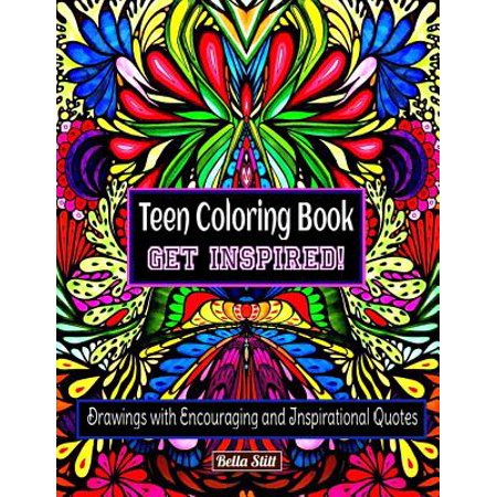 Teen Coloring Book Get Inspired!: Drawings With Encouraging and  Inspirational Quotes