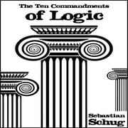 Ten Commandments of Logic, The - Audiobook