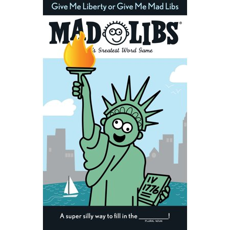 Give Me Liberty or Give Me Mad Libs (Give Me Liberty Or Give Me Death Text)