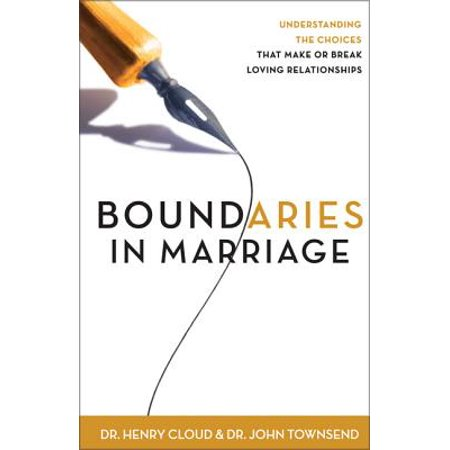 Boundaries in Marriage (Boundaries By Henry Cloud And John Townsend)
