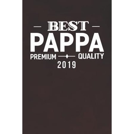 Best Pappa Premium Quality 2019: Family life Grandpa Dad Men love marriage friendship parenting wedding divorce Memory dating Journal Blank Lined Note