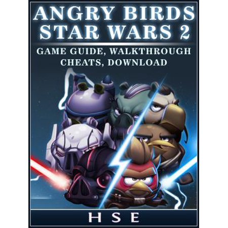 Angry Birds Star Wars 2 Game Guide, Walkthrough Cheats, Download - eBook