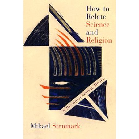 How to Relate Science and Religion : A Multidimensional Model
