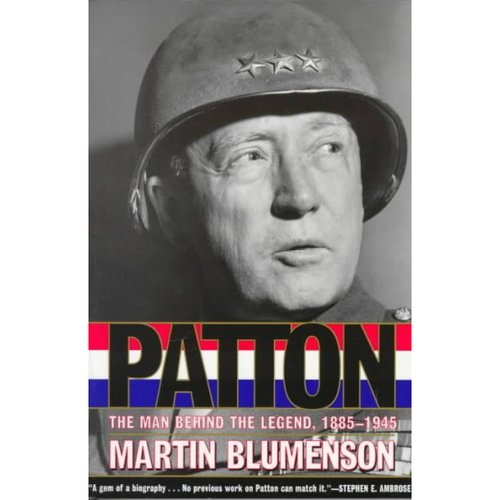 Patton: The Man Behind the Legend 1885-1945