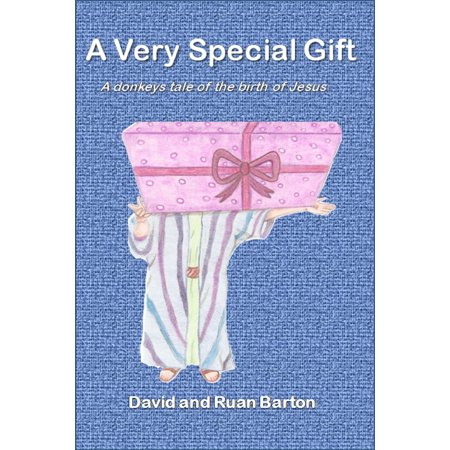 A Very Special Gift: A Donkeys Tale Of The Birth Of Jesus - eBook