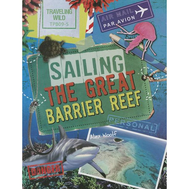 Traveling Wild: Sailing The Great Barrier Reef (Hardcover