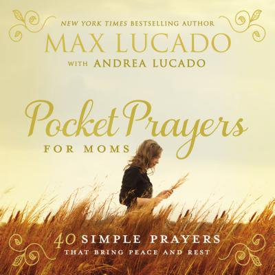 Pocket Prayers for Moms : 40 Simple Prayers That Bring Peace and