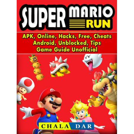 Super Mario Run, APK, Online, Hacks, Free, Cheats, Android, Unblocked,  Tips, Game Guide Unofficial - eBook