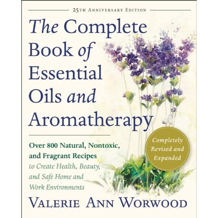 The Complete Book Of Essential Oils And Aromatherapy  Revised And Expanded  Paperback