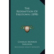 The Redemption of Freetown (1898)