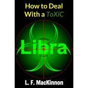 How To Deal With A Toxic Libra - eBook