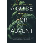 A Guide for Advent : The Arrival of King Jesus