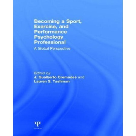 Becoming A Sport  Exercise  And Performance Psychology Professional  A Global Perspective