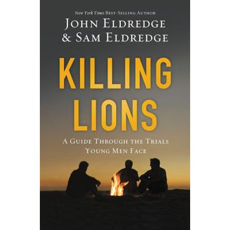 Killing Lions : A Guide Through the Trials Young Men