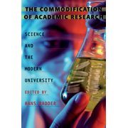The Commodification of Academic Research : Science and the Modern University (Paperback)