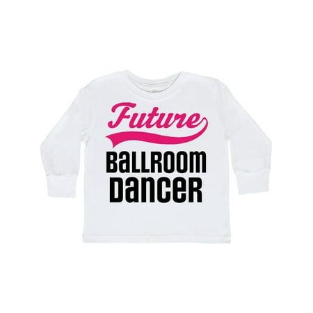 Future Ballroom Dancer Girls Toddler Long Sleeve