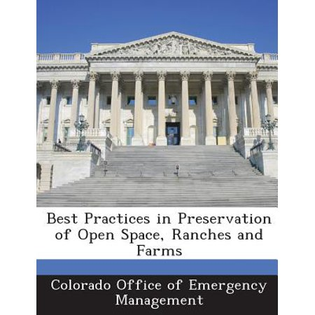 Best Practices in Preservation of Open Space, Ranches and (Emergency Room Best Practices)