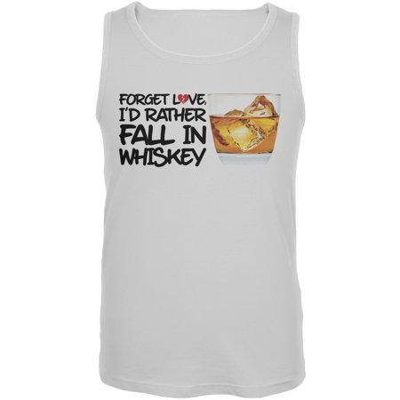 Forget Love, I'd Rather Fall in Whiskey White Mens Tank