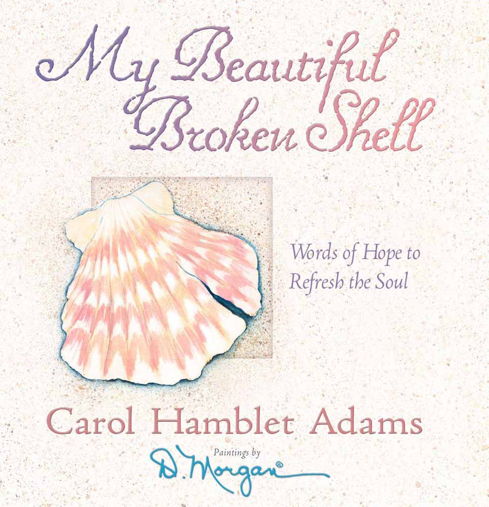 My Beautiful Broken Shell : Words of Hope to Refresh the Soul