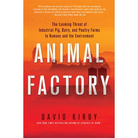 Animal Factory : The Looming Threat of Industrial Pig, Dairy, and Poultry Farms to Humans and the