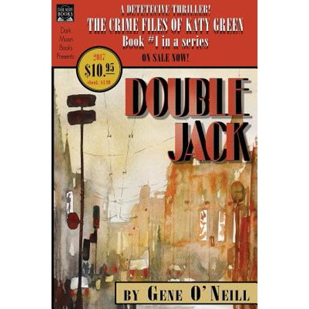 Double Jack : Book 1 in the Series, the Crime Files of Katy Green - Party City In Katy